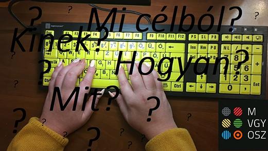 egy fekete-sárga speciális billentyűzeten gépeli egy női kéz az alábbi szavakat: mi célból?,kinek?,hogyan?, mit?